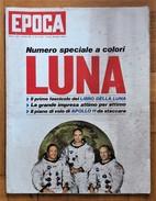 """Settimanale Politico Di Grande Informazione EPOCA 13 Luglio 1969 N.981 """"Numero Speciale A Colori LUNA"""" - Libri, Riviste, Fumetti"""