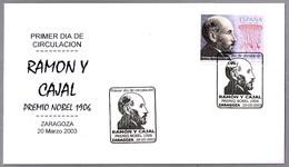 SANTIAGO RAMON Y CAJAL - Premio Nobel Medicina 1906. SPD/FDC Zaragoza, Aragon, 2003