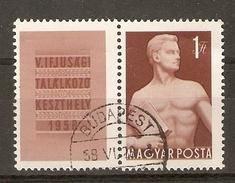 Hongrie - 1958 - Festival De La Jeunesse - YT 1247 ° Avec  Vignette - Gebraucht