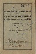Carte Professionnelle Chauffeurs-routiers, Fédération Nationale Des Chauffeurs-Routiers Poids Lourds Bergemer André 1953 - Camions