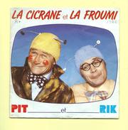 Disque 45 T AZ, PIT Et RIK: La Cicrane Et La Froumi - Humour, Cabaret