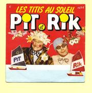 Disque 45 T AZ, PIT Et RIK: Les Titis Au Soleil - Humour, Cabaret