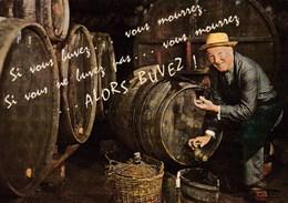 Dans La Cave - Si Vous Buvez, Vous Mourrez. Si Vous Ne Buvez Pas Vous Mourrez. Alors Buvez ! - Vigne - Vin - Tonneau - Vignes