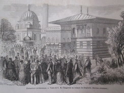Gravure 1867 Exposition Universelle PARIS Section Ottomane   Kiosque Bosphore Turquie  Visite Empereur - Non Classés