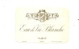 étiquette  - 1910/40 - étiquette Générique Modele 207 Eau De Vie Blanche  (reflets Jaunis  Dus à Scan ) - Whisky