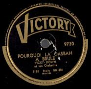 Pourquoi La Casbah A Brûlé + Elle A Dit Qu'elle Avait Par Vicky Down & Son Orchestre 78 Tours Victory Années 50 - 78 T - Disques Pour Gramophone