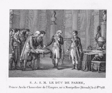 Campagne Napoléon- LE DUC DE PARME   - Gravure Sur Acier De 13.4.cmx 9.3cm Document Avec Biographie  Superbe Document - Historical Documents