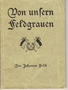 Armee Allemande Duits Leger German Army Von Unsern Feldgrauen - Livres