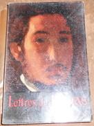 Lettres De Degas - Nouvelle édition Revue, Corrigée Et Augmentée De Soixante-deux Lettres Inédites... - Art
