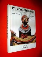 Parures Africaines  Evrard De Rouvre / Denise Paulme / Jacques Brosse 1956  Afrique Culture Ethnologie Masques  Coiffes - Cultural