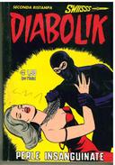 DIABOLIK SWIISSS N.134 LUGLIO 2005 SECONDA RISTAMPA PERLE INSANGUINATE - Diabolik