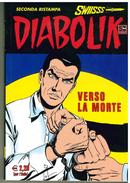 DIABOLIK SWIISSS N.216 MAGGIO 2012 SECONDA RISTAMPA VERSO LA MORTE - Diabolik
