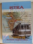 Croatia Book Istria Tram Pola Pirano Rovigno Fiume Abbazia Trieste Portorose On Croatian And Italian Language - Literatur