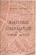 1982 HISTOIRE ET GENEALOGIE DE LA FAMILLE VAN VYVE J. VAN VYVE BRANCHE ANVERSOISE OSTENDAISE BRUGEOISE BRUXELLOISE ... - Histoire