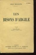 Les Bisons D'argile Par Begouen Ed Fayard - Bücher, Zeitschriften, Comics