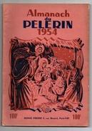Almanach Du Pèlerin De 1954 - Livres, BD, Revues