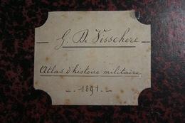 Atlas D'Histoire Militaire G. De Visschere 1891 64 Cartes Et Plans - 1801-1900