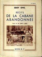 Grey Owl Recits De La Cabane Abandonnée  Editions Boivin1940 - Books, Magazines, Comics