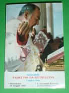 Padre PIO Da PIETRALCINA Venerabile Ora Santo  - Santino S.Giovanni Rotondo - Santini