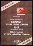 Mladen Vilfan: Supplement 1945 Provisional Issues Croatia And Bosnia And Hercegovina / Dodatak Privremena Izdanja Hrvats - Littérature