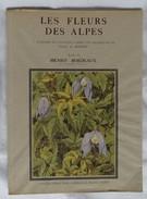 LES FLEURS Des ALPES 1938 18 Planches D'après Aquarelle Paul A ROBERT Texte Henry BordeauxCollection Iris  Livre Ancien - Livres, BD, Revues