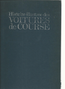 Histoire Illustrée Des Voitures De Course Editions Princesse 1979 - Auto