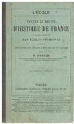 LIVRE SCOLAIRE : TEXTES ET RECITS D'HISTOIRE DE FRANCE - OUVRAGE DESTINE AUX ECOLES PRIMAIRES PAR P. FONCIN -1874 - - Livres, BD, Revues