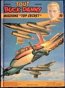 """Tout Buck Danny - Missions """" Top Secret """"  N° 10 - Éditions Dupuis - (  2007 ) - ( 4 Récits ) - Buck Danny"""