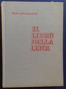 M#0T27 Theo Kisselbach  IL LIBRO DELLA LEICA Ed.Ippolito Cattaneo 1964/MACCHINE FOTOGRAFICHE/FOTOGRAFIA - Macchine Fotografiche