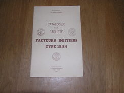CATALOGUE DES CACHETS Facteurs Boitiers Type 1884 J Pothion Philatélie Frace Timbre Poste Français Oblitérations Cachet - Other Books