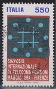 ITALIA - Valore Usato Di 550 Lire - Simposio Internazionale Di Telecomunicazioni - 7.5.1984