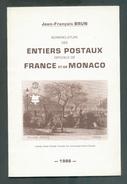J-F. BRUN, Nomenclature Des Entiers Postaux Officiels De FRANCE Et MONACO,1986, 56 Pages.  Etat Neuf - MX45 - Postwaardestukken