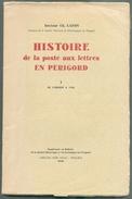 Dr. Ch. LAFON, Histoire De La Poste Aux Lettres En PERIGORD, I De L'origine à 1792, Périgueux, 1949, 76 Pages.  Etat Neu - Philatélie Et Histoire Postale