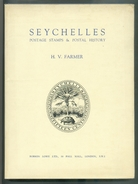 H.V. FARMER, SEYCHELLES Postage Stamps And Postal History, Ed. Robson Lowe, London, 1955, 123 Pages.  Etat  TB  . MX55 - Philatelie Und Postgeschichte