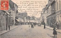 02 - AISNE - LA FERE - Place Du Marché - Belle Animation