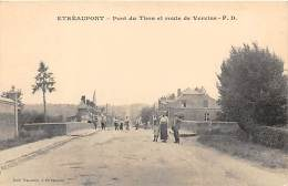 02 - AISNE - ETREAUPONT - Pont Du Thon Et Route De Vervins
