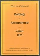 Werner WIEGAND , ASIA - Katalog Der Aerogramme Von ASIEN 1991, Stuttgart, 1991, 147 Pages.  Etat  TB  . MX56 - Stamp Catalogues