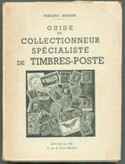 F. SERRANE,  Guide Du Collectionneur Spécialiste De Timbres-Poste, Ed. GA-PHI, Bruxelles, 1944, 76 Pages.  Etat  TB  . M - Manuali