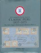 Catalogue De Vente CORINPHILA  N°187 Of May 2014, CLASSIC PERU 1857-1873 Collectio N JULIO LUGO BADARACOO, ZURICH, 80 Pa - Catalogues De Maisons De Vente