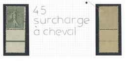 Préo 45 * Variété Surcharge à Cheval Avec Bdf Interpanneau