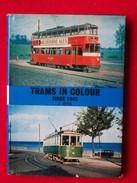 TRAMS IN COLOUR SINCE 1945 - Livres, BD, Revues