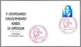 V Cent. Muerte De ISABEL LA CATOLICA (1504) - 500 Years Death Isabel La Catolica. Granada, Andalucia, 2004