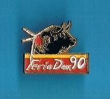 1 PIN'S  //   ** DAX ** FERIA  90 ** - Bullfight - Corrida