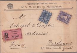 CETTIGNE 1910 / N°94-96 (non Oblitérés) RECOMMANDE Administration Du Palais De S.M. LE ROI DE MONTENEGRO Pour Bordeaux