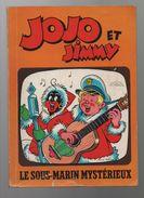 Jojo Et Jimmy 12. Le Sous-marin Mystérieux - Jojo