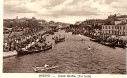 """CPA AVEIRO """"CANAL CENTRAL (EM FESTA)."""" - Aveiro"""