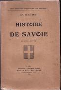 Charles Dufayard, Histoire De Savoie, MENTION DE 5 édition , Paris, Ancienne  Librairie Furne, Boivin Et Cie éditeurs, - Rhône-Alpes