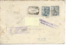 L.Rec.certificado De Palma De Majorque >> Le Havre 8.08.1945 Sencura Militar Palma De Mallorca - Storia Postale