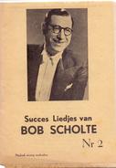 Muziek - Liedjes Teksten Zanger Bob Scholte Amsterdam - Partitions Musicales Anciennes