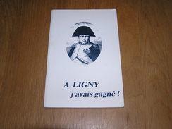 A LIGNY J' AVAIS GAGNE ! Régionalisme Brabant Bataille De Waterloo Napoléon 1 Er Empire Guerre Bataille - Cultura